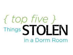 Top Five: Things Stolen in a Dorm Room